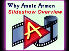 Why Annie Armen Slideshow Overview | AnnieArmen.com